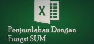 Cara Menggunakan Rumus SUM di Excel Untuk Penjumlahan
