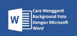 Cara Mengganti Background Foto Dengan Microsoft Word