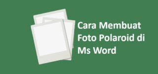 Cara Cetak Foto Polaroid di Microsoft word