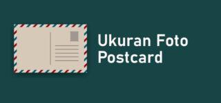 Ukuran Foto Postcard Untuk Syarat Melamar Pekerjaan