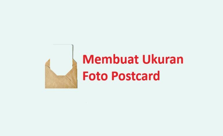 cara membuat foto ukuran postcard