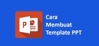 Cara Membuat Template PPT Menarik di PowerPoint Terbaru