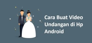 Cara Membuat Video Undangan Pernikahan di Android