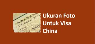Ukuran Foto Visa China: Syarat dan Warna Background